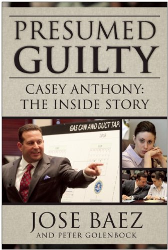 Presumed Guilty: Casey Anthony: The Inside Story