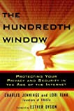 The Hundredth Window: Protecting Your Privacy and Security In the Age of the Internet