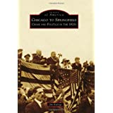 Chicago to Springfield:: Crime and Politics in the 1920s (Images of America Series) ~ Jim Ridings