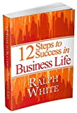 img - for 12 Steps for Success in BusinessLife book / textbook / text book