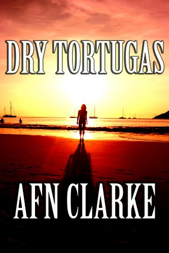 Bestselling Author AFN Clarke Brings us Today's Kindle Fire at KND eBook of The Day: Dry Tortugas – Enjoy This Dramatic And Inspirational Novel at The Bargain Price of $2.99 or Free via Kindle Lending Library