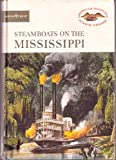 Steamboats on the Mississippi (American Heritage Junior Library) (0816715300) by Andrist, Ralph K.