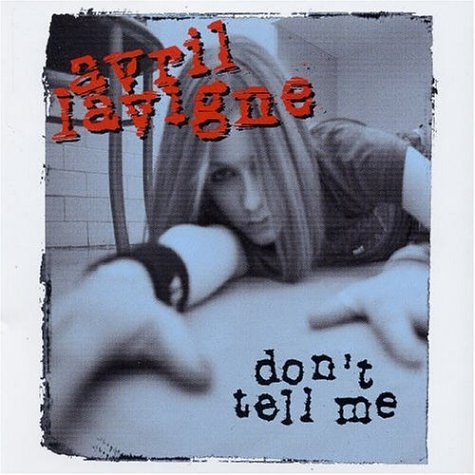 Don't Tell Me [CD 1] by Avril Lavigne (2004-08-02)