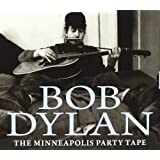 The Minneapolis Party Tapeby Bob Dylan