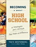 img - for T. R. Westerberg's,R. J. Marzano's Becoming a Great High School (Becoming a Great High School: 6 Strategies and 1 Attitude That Make a Difference [Paperback])(2009) book / textbook / text book