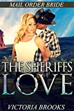ROMANCE: Mail Order Bride: Western Romance: The Sheriffs Love: (Mail Order Brides Sweet Clean Western Historical Romance)