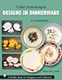 img - for Victor Schreckengost: Designs in Dinnerware (Schiffer Book for Designers & Collectors) book / textbook / text book
