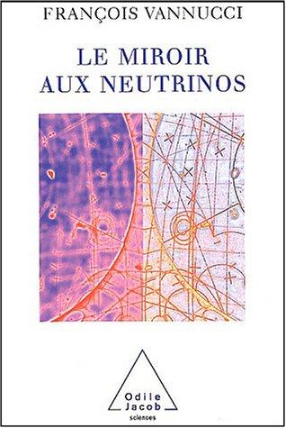 Livre le miroir aux neutrinos r flexions autour d 39 une for Le miroir aux espions