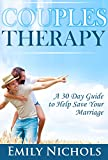 Couples Therapy: A 30-Day Guide to Help Save Your Marriage