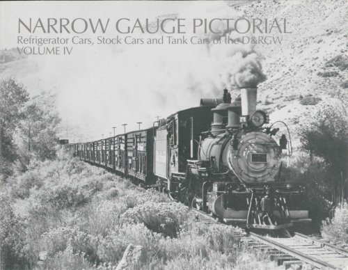 Refrigerator Cars, Stock Cars and Tank Cars of the D&RGW (Narrow Gauge Pictorial, IV (4))