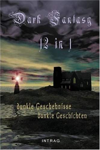 Dark Fantasy, 12in1 - Dunkle Geschehnisse - Dunkle Geschichten
