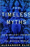 img - for Timeless Myths: How Ancient Legends Influence the Modern World (Meridian) book / textbook / text book