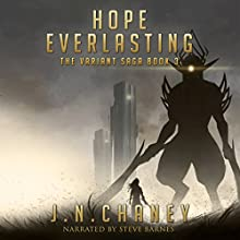 Hope Everlasting: The Variant Saga, Book 3 Audiobook by JN Chaney Narrated by Steve Barnes