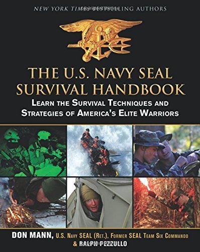 The U.S. Navy SEAL Survival Handbook: Learn the Survival Techniques and Strategies of America's Elite Warriors by Don Mann (2012-08-01) (Us Navy Seals Survival Handbook compare prices)