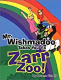Mr. Wishmadoo Takes You to Zarr Zoo