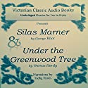Silas Marner & Under the Greenwood Tree Audiobook by George Eliot, Thomas Hardy Narrated by Tadhg Hynes