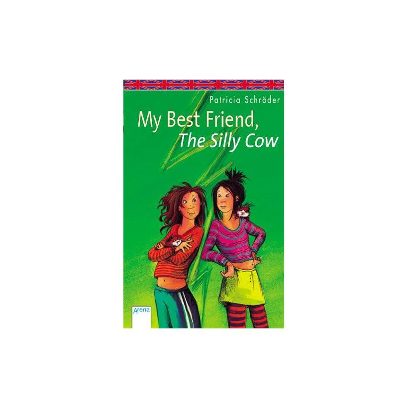 My best Friend, the silly Cow. Patricia Schröder Bücher