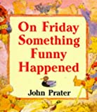 On Friday Something Funny Happened (Red Fox picture books)