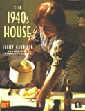 Juliet Gardiner The 1940s House