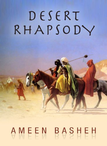 <strong>KND eBook of The Day: A Historical Generational Saga Set in The Arabian Peninsula - Ameen Basheh's <em>Desert Rhapsody</em></strong>