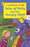 Tales of Polly and the Hungry Wolf (Young Puffin Books) (0140314598) by Storr, Catherine