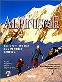 echange, troc Gérard Decorps, Jean-François Hagenmuller, Christophe Moulin - Alpinisme des premiers pas aux grandes courses