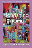 The Flourishing Home: Inspired Places, Enlightened Lives