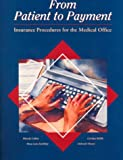 img - for From Patient to Payment: Insurance Procedures for the Medical Office book / textbook / text book