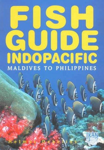 Fish Guide Indo-Pacific: Maldives to Philippines