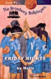 Friday Nights by Molly (The Broadway Ballplayers Book #1)