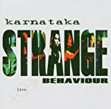 Strange Behaviour Live by Karnataka