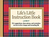 Life's Little Instruction Book: 511 Suggestions, Observations, and Reminders on How to Live a Happy and Rewarding Life (Life's Little Instruction Books)