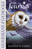 The Journey (Guardians of Ga'Hoole) (0007215185) by Lasky, Kathryn