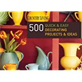 "Country Living 500 Quick & Easy Decorating Projects & Ideasvon ""Dominique De Vito"""