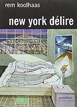 New-York délire : Un Manifeste rétroactif pour Manhattan
