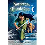 Sorceress of the Himalayas ~ Ketaki Shriram