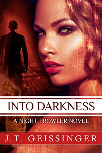 J.T. Geissinger - Into Darkness (A Night Prowler Novel)