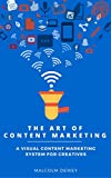 img - for The Art of Content Marketing: A Visual Content Marketing System for Creatives book / textbook / text book