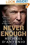Never Enough: Donald Trump and the Pu...