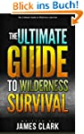 Alone in the Wild: The Ultimate Guide...