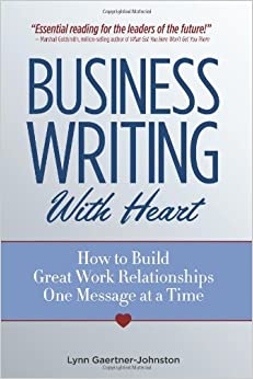 Business Writing With Heart How To Build Great Work