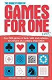 img - for The Biggest Book of Games for One Ever!: Over 500 Games of Luck, Skill and Patience for Players of a Solitary Disposition book / textbook / text book
