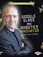 Google Glass and Robotics Innovator Sebastian Thrun