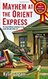 Mayhem at the Orient Express <br>(League of Literary Ladies)	 by  Kylie Logan in stock, buy online here