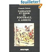 Naissance et essor du football à Amiens