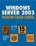 Windows Server 2003 Weekend Crash Course