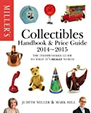 Millers Collectibles Handbook 2014-2015: The Indispensable Guide to What Its Really Worth! (Millers Collectibles Price Guide)