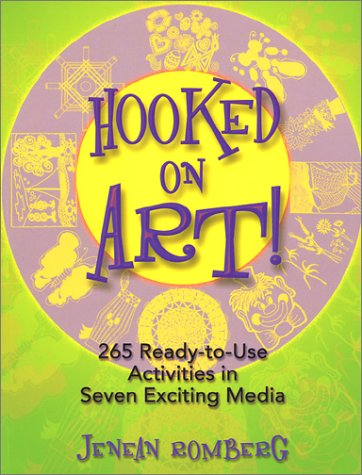 Hooked on Art!: 265 Ready-To-Use Activities in Seven...