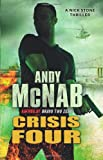 Andy McNab Crisis Four: (Nick Stone Book 2)