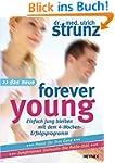 Das Neue Forever Young: Einfach jung...